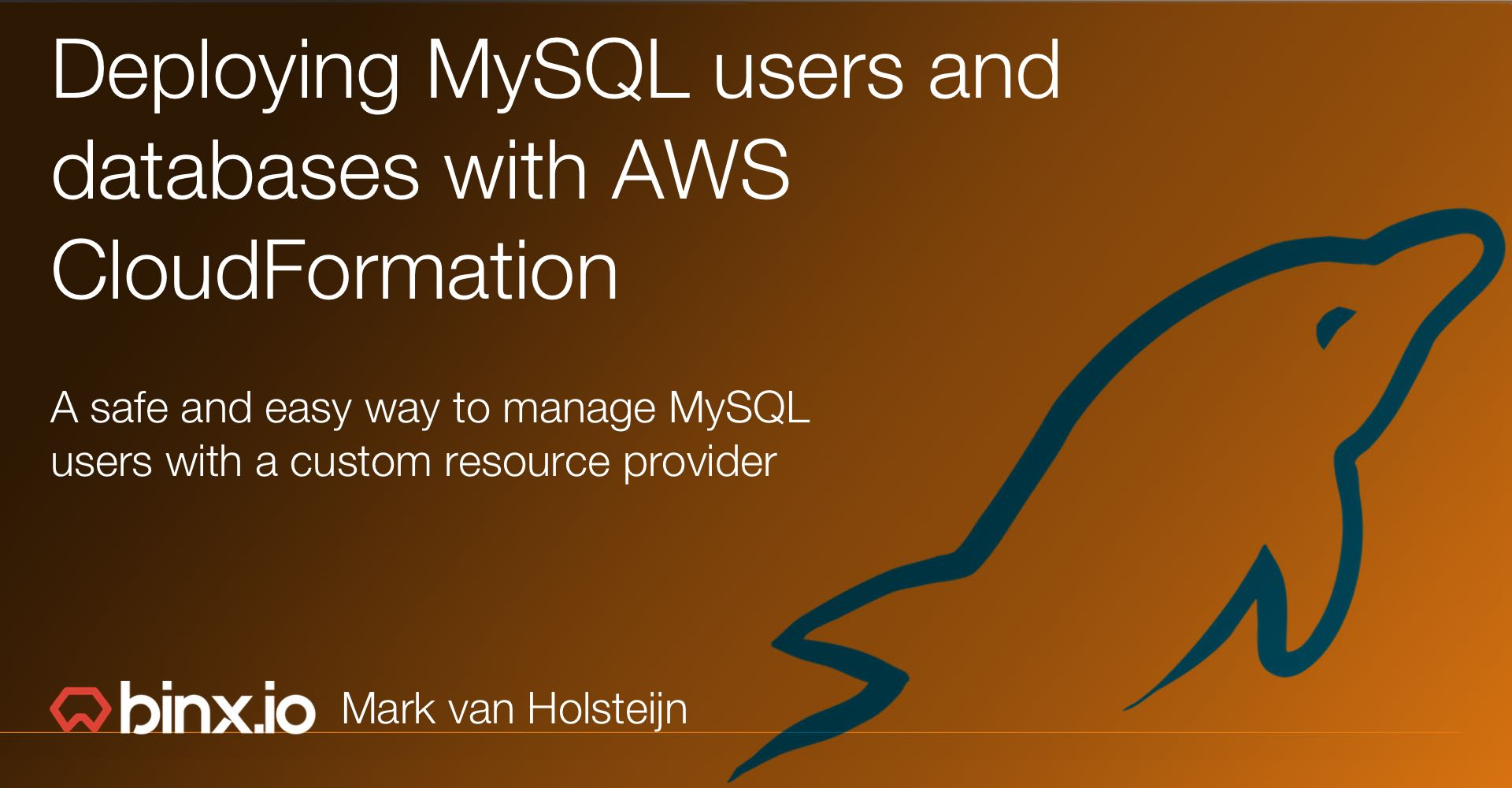 Deploying MySQL users and databases with AWS CloudFormation