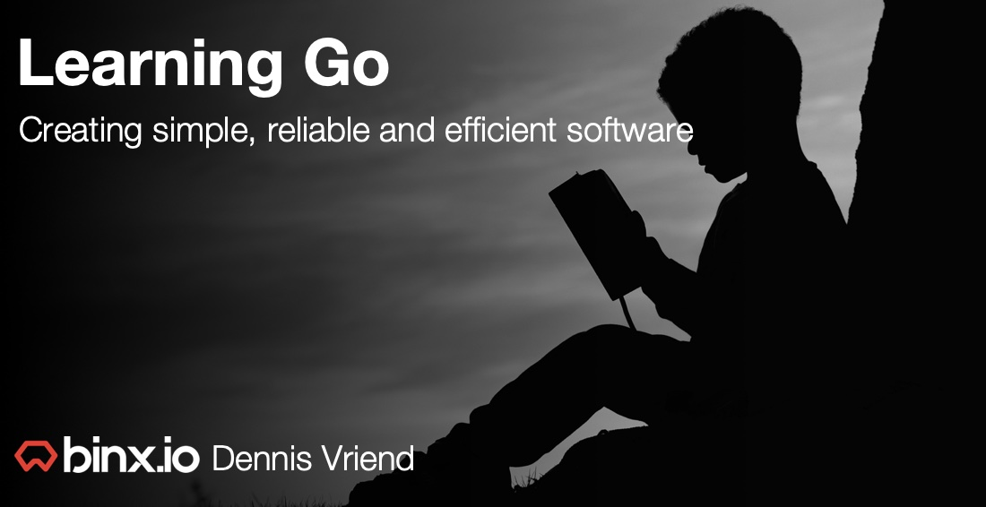 Learning Go - creating simple, reliable and efficient software